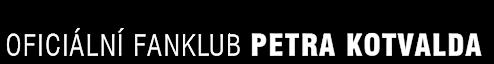 Oficiální Fanklub Petra Kotvalda